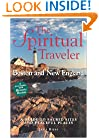 The Spiritual Traveler Boston and New England: A Guide to Sacred Sites and Peaceful Places