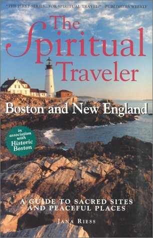 Spiritual Traveler Boston and New England: A Guide to Sacred Sites and Peaceful Places