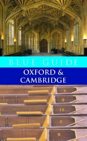 Blue Guide Oxford & Cambridge, 6th ed.