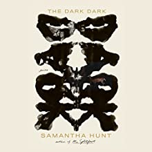 The Dark Dark: Stories Audiobook by Samantha Hunt Narrated by Christa Lewis