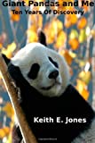 Giant Pandas and Me: Ten Years Of Discovery