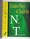 img - for Creative Ways to Teach the New Testament book / textbook / text book