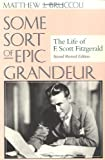 img - for Some Sort of Epic Grandeur: The Life of F. Scott Fitzgerald (REV) book / textbook / text book
