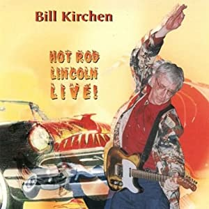 Amazon Com Bill Kirchen Hot Rod Lincoln Music