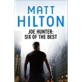 Joe Hunter: Six of the Best: Six Joe Hunter Short Stories with a Twist in the Taleby Matt Hilton