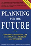 Planning for the Future: Providing a Meaningful Life for a Child with a Disability After Your Death