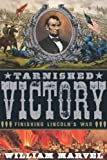 img - for Tarnished Victory: Finishing Lincoln's War book / textbook / text book
