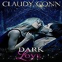 Dark Love (       UNABRIDGED) by Claudy Conn Narrated by Eva Hamilton
