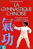 """Afficher """"La gymnastique chinoise de santé et de longévité"""""""