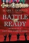 Battle Ready: Memoir of a Navy SEAL W...