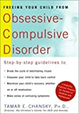 Tamar E. Chansky Freeing Your Child from Obsessive-compulsive Disorder