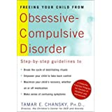 Freeing Your Child from Obsessive-Compulsive Disorder: A Powerful, Practical Program for Parents of Children and Adolescents ~ Tamar Ellsas Chansky