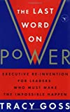 img - for The Last Word on Power: Executive Re-Invention for Leaders Who Must Make The Impossible Happen book / textbook / text book