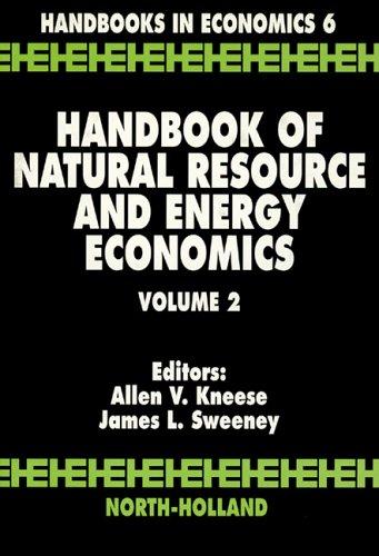 Handbook of Natural Resource and Energy Economics, Volume 2