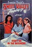 Don't Go in the Basement (Sweet Valley Twins)