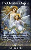 The Christmas Angels!: The adoration and splendid service of the Angels, harkening to the tender voice of the Babe; Spreading the good News!