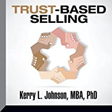 Trust-Based Selling  by Kerry L. Johnson Narrated by Kerry Johnson