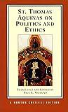 St. Thomas Aquinas on Politics and Ethics (Norton Critical Editions)
