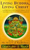 Living Buddha, Living Christ (0712672818) by Nhat Hanh, Thich