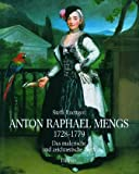 img - for Anton Raphael Mengs: 1728-1779 (German Edition) book / textbook / text book