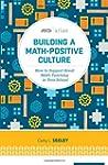 Building a Math-Positive Culture: How...