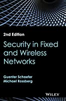 Security in Fixed and Wireless Networks, 2nd Edition Front Cover