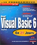 echange, troc Greg Perry - Visual BASIC 6 en 21 jours
