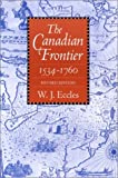 img - for By W. J. Eccles The Canadian Frontier, 1534-1760 (Histories of the American Frontier) (Revised) book / textbook / text book