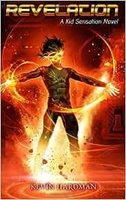 Amazon.com: Revelation: A Kid Sensation Novel (Kid Sensation #4