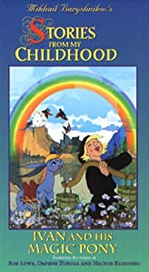 Mikhail Baryshnikov's Stories from My Childhood Vol 7:  Ivan and His Magic Pony [VHS]