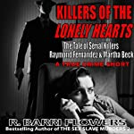 Killers of the Lonely Hearts: The Tale of Serial Killers Raymond Fernandez & Martha Beck (A True Crime Short) | R. Barri Flowers
