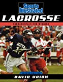 Sports Illustrated Lacrosse: Fundamentals for Winning