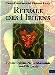 Rituale des Heilens. Ethnomedizin, Na...