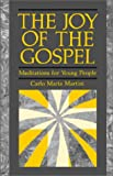 The Joy of the Gospel (0814621260) by Martini, Carlo Maria