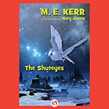 The Shuteyes (       UNABRIDGED) by M.E. Kerr Narrated by Josh Hurley
