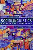 Sociolinguistics: A Reader and Coursebook (Palgrave Modern Linguistics)