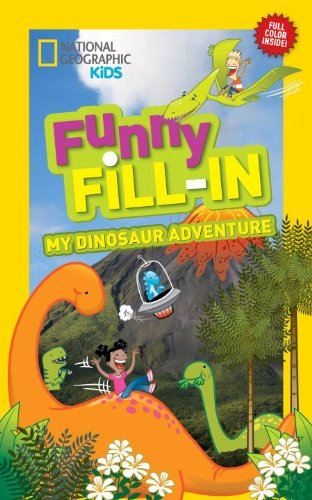 National Geographic Kids Funny Fill-in: My Dinosaur Adventure cover image