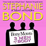 3 Men and a Body: Body Movers, Book 3 (       UNABRIDGED) by Stephanie Bond Narrated by Maureen Jones