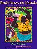Bouki Dances the Kokioko: A Comical Tale from Haiti (0152000348) by Diane Wolkstein