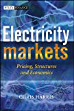 Electricity Markets: Pricing, Structures and Economics (The Wiley Finance Series) - 0470011580