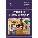 """Praxisbuch Grundschulprojektevon """"Astrid Kaiser"""""""