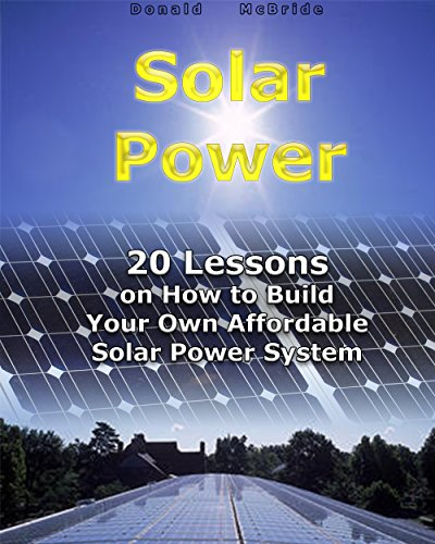 Solar Power: 20 Lessons on How to Build Your Own Affordable Solar Power System: (Energy Independence, Lower Bills & Off Grid Living) (Self Reliance, Solar Energy) (Build Wind Power compare prices)
