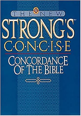 The New Strong's Concise Concordance of the Bible written by James Strong
