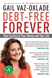 img - for Debt-Free Forever: Take Control of Your Money and Your Life book / textbook / text book