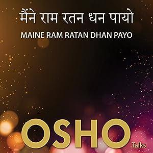 Maine Ram Ratan Dhan Payo Rede von  OSHO Gesprochen von:  OSHO