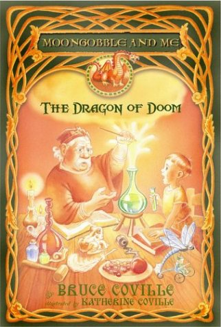 Dragon of Doom : Moongobble and Me, BRUCE COVILLE, KATHERINE COVILLE
