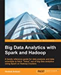 Big Data Analytics with Spark and Hadoop