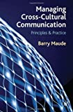 img - for Managing Cross-Cultural Communication: Principles and Practice by Maude, Mr Barry (2011) Paperback book / textbook / text book