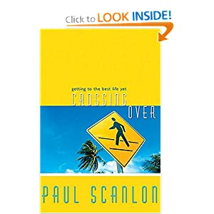 Crossing Over: Getting to the Best Life Yet O.P. Paul Scanlon