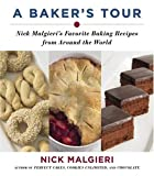 : A Baker's Tour: Nick Malgieri's Favorite Baking Recipes from Around the World